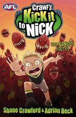 The Fanged Footys : Crawf's Kick it to Nick Series: Book 6 - Shane Crawford