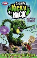 Half-Time Heroes : Crawf's Kick it to Nick : Book 8 - Shane Crawford