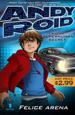 Andy Roid and the Superhuman Secret : Special Price Edition - Arena Felice