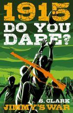 1915 - Jimmy's War : Do You Dare? Series - Sherryl Clark