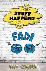 Stuff Happens : Fadi : Stuff Happens - Scot Gardner