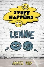 Lennie : Stuff Happens Series : Book 8 - James Roy