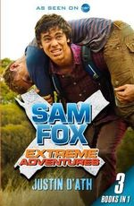 Sam Fox Extreme Adventures (Bind-up) : Extreme Adventures - Justin D'Ath