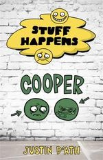 Cooper : Stuff Happens Series : Book 7 - Justin D'Ath
