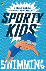 Swimming! : Sporty Kids   - Felice Arena