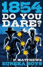 Do You Dare? Eureka Boys - Penny Matthews