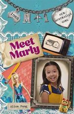 Meet Marly : Our Australian Girl Series : Book 1 - Alice Pung