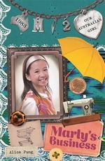 Marly's Business : Our Australian Girl Series : Book 2 - Alice Pung