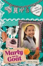 Marly and the Goat : Our Australian Girl Series : Book 3 - Alice Pung