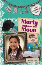 Marly Walks on the Moon : Our Australian Girl - Alice Pung