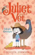 Outback Adventure : Juliet, Nearly a Vet - Rebecca Johnson