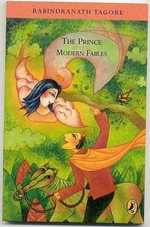 The Prince and the Other Modern Fables - Rabindranath Tagore