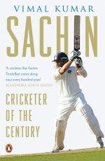 Sachin : Cricketer of the Century - Vimal Kumar