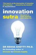 Innovation Sutra : The Secret of Good Business and a Good Life - Rekha Shetty