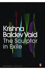 The Sculptor in Exile - Krishna Baldev Vaid