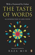 The Taste of Words : Introduction to Urdu Poetry - Raza Mir