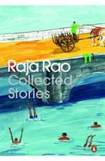 Raja Rao : Collected Stories - Raja Rao