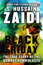 Black Friday : The True Story of the Bombay Bomb Blasts - Hussain Zaidi