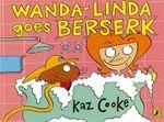 Wanda-Linda Goes Berserk - Kaz Cooke