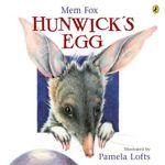 Hunwick's Egg - Mem Fox