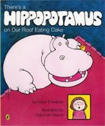 There's a Hippopotamus on Our Roof Eating Cake : Picture Puffin S. - Hazel Edwards
