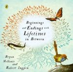 Beginnings and Endings with Lifetimes in Between : P/B New Edn. - Bryan Mellonie
