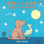 Dog and Bird See the Moon : Puffin Baby - Tohby Riddle