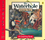 The Waterhole : A Counting Book :  A Counting Book - Graeme Base