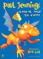 Rascal and the Cheese - Paul Jennings