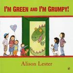 I'm Green and I'm Grumpy! - Alison Lester