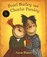 Pearl Barley and Charlie Parsley : Big Book - Aaron Blabey