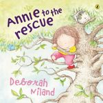 Annie to the Rescue - Deborah Niland