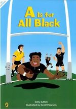 A is for All Black - Sally Sutton