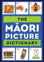 Maori Picture Dictionary The : Reproducible Collection - Sinclair Margaret & Calman Ross