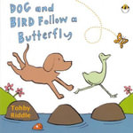 Dog and Bird Follow a Butterfly - Tohby Riddle