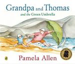 Grandpa and Thomas and the Green Umbrella - Pamela Allen