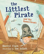 The Littlest Pirate and the Hammerheads - Sherryl Clark