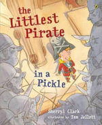 The Littlest Pirate in a Pickle -  Sherryl  Clark