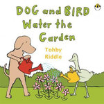 Dog and Bird Water the Garden - Tohby Riddle