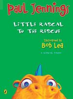 Little Rascal to the Rescue : Rascal Story - Paul Jennings