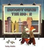 Nobody Owns the Moon - Tohby Riddle