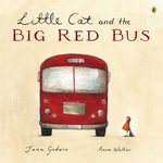 Little Cat and the Big Red Bus -  Jane  Godwin