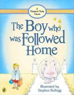 The Boy Who Was Followed Home - Margaret Mahy