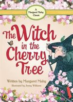 The Witch in the Cherry Tree - Margaret Mahy
