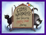 Cat's Whiskers : Four Favourite Lynley Dodd Stories - Lynley Dodd
