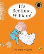It's Bedtime, William - Deborah Niland