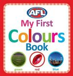 AFL : My First Colours Book - AFL