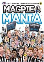 Magpie Mania : Footy's Ultimate Search and Find Book - Nick Maxwell