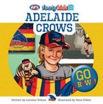 Adelaide Crows : AFL Footy Kids Series : Book 5 - Lorraine Wilson
