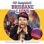 Brisbane Lions : AFL Footy Kids Series  - Lorraine Wilson